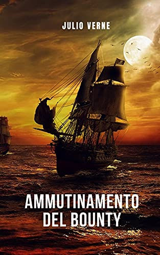 Ammutinamento del Bounty: Una storia di furti in navigazione, di Jules Verne