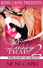 The Pussy Trap 2: The Kiss of Death (The Pussy Trap Series) (Volume 2)