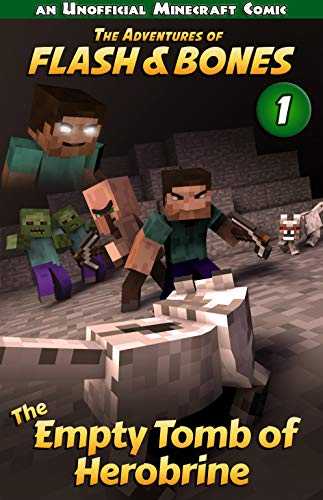 The Empty Tomb of Herobrine: Great Minecraft Books Series (Flash and Bones Book 1) (English Edition)