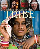 Tribe: Endangered Peoples Around the World