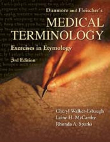 Dunmore and Fleischer's Medical Terminology Exercise in Etymology (English Edition)