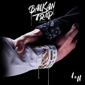 Balkan Trap I & II