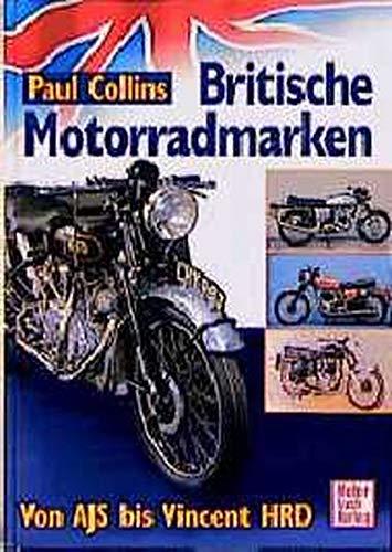 Britische Motorradmarken: Von AJS bis Vincent HRD