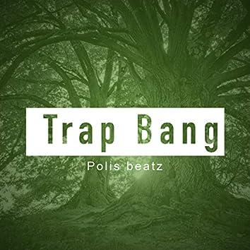 Trap Bang