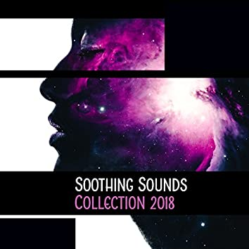 Soothing Sounds Collection 2018: Relaxing Instrumentals Mix