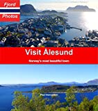 Visit Ålesund: Norway's most beautiful town (English Edition)