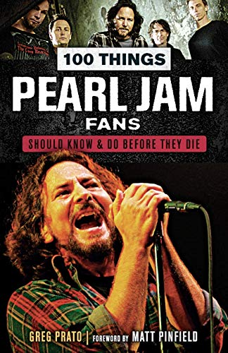 Price comparison product image 100 Things Pearl Jam Fans Should Know & Do Before They Die (100 Things...Fans Should Know)