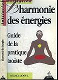 L'harmonie des énergies. Guide de la pratique taoïste - Dervy - 01/01/1990