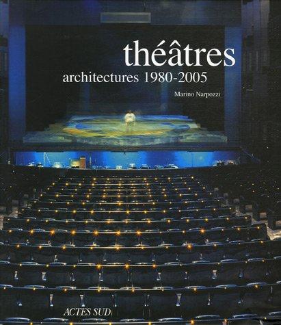 Théâtres : Architectures 1980-2005 PDF Books