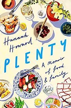 Plenty  A Memoir of Food and Family