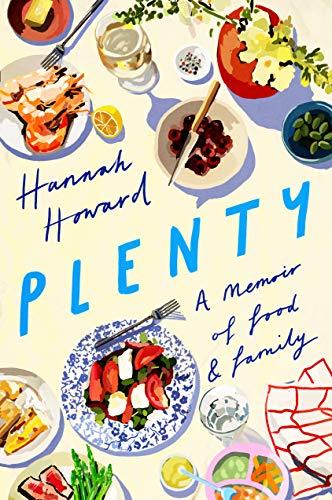 Plenty: A Memoir of Food and Famil