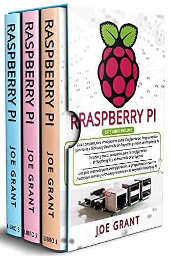 Raspberry Pi: 3 en 1: Guía Completa + Consejos y trucos completos + Una guía avanzada para la configuración y la creación de proyectos Raspberry Pi (Spanish Edition)