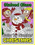 Stained Glass Color By Number Christmas: Christmas Stained Glass Coloring Book for Adults Relaxation & Stress Relief (Mosaic Coloring Books)