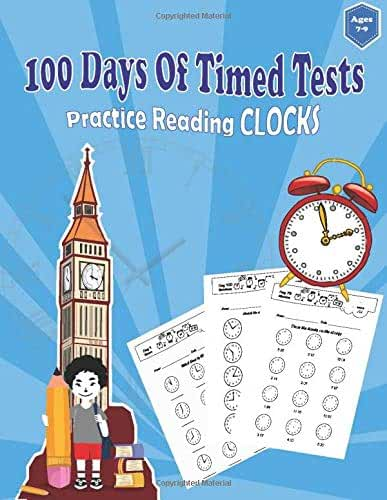 100 Days of Telling the Time – Practice Worksheets Workbook With Answers ,fill in the-blank, drawing hands on a clock face: Ages 7-9: Hours, Quarter Hours, Five Minutes, Minutes, Matching Times