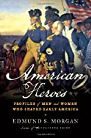 American Heroes: Profiles of Men and Women Who Shaped Early America