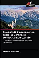 Simboli di trascendenza sociale: un'analisi semiotica strutturale: La soggettività come fenomeno di interazione intersoggettiva
