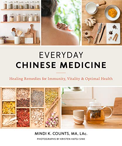Compare Textbook Prices for Everyday Chinese Medicine: Healing Remedies for Immunity, Vitality, and Optimal Health Illustrated Edition ISBN 9781611806502 by Counts, Mindi K.,Hatgi Sink, Kristen
