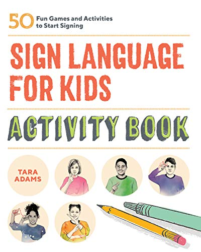 Compare Textbook Prices for Sign Language for Kids Activity Book: 50 Fun Games and Activities to Start Signing  ISBN 9781646114061 by Adams, Tara