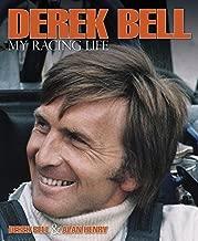 Derek Bell: My Racing Life by Alan Henry (2015-05-05)