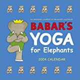 Babar's Yoga for Elephants 2004 Wall Calendar