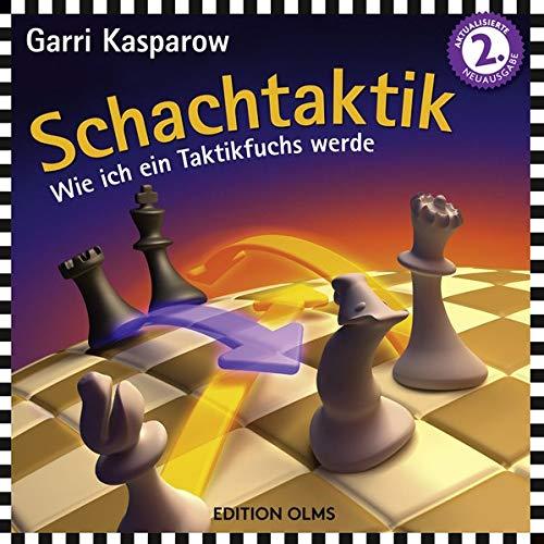 Schachtaktik: Wie ich ein Taktikfuchs werde (Praxis Schach)