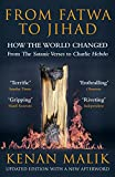 From Fatwa to Jihad: How the World Changed: The Satanic Verses to Charlie Hebdo - Kenan (Author) Malik