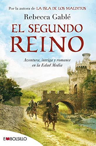 El segundo reino: Aventura, intriga y romance en la Edad Media. (EMBOLSILLO)