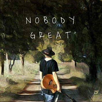 Nobody Great