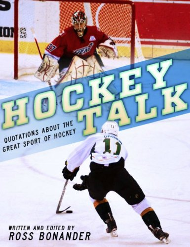 Download Hockey Talk   Quotations About the Great Sport of Hockey, From The Players and Coaches Who Made It Great (English Edition)