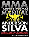 MMA instruction manual - The Muay Thai Clinch, Takedowns, Takedown Defense, and Ground Fighting