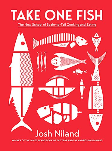 Compare Textbook Prices for Take One Fish: The New School of Scale-to-Tail Cooking and Eating  ISBN 9781743796634 by Niland, Josh