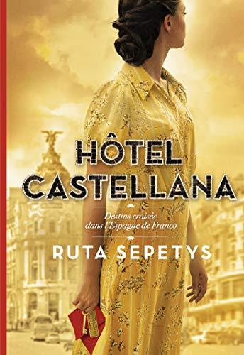 Hôtel Castellana: Destins croisés dans l'Espagne de Franco