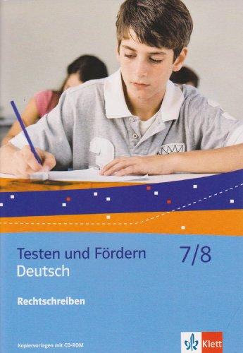 Deutsch 7/8 Rechtschreiben: Kopiervorlagen mit CD-ROM (Testen und Fördern)