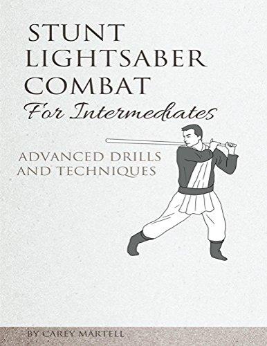 Stunt Lightsaber Combat for Intermediates: Advanced Drills and Techniques (English Edition)