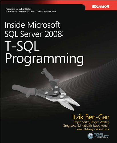 Inside Microsoft SQL Server 2008 T-SQL Programming (Developer Reference)