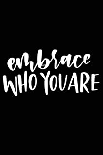 Embrace Who You are: Positive Self Affirmation Notebook Journal for Women and Men Versatile Own Care Zen Book Lined Compos...