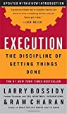 Execution: The Discipline of Getting Things Done - Larry Bossidy