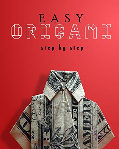 Easy Origami Step by Step: with instructions, papercraft, simple and cool