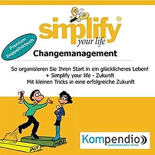 Simplify your life - Changemanagement (Premium-Doppelhörbuch): So organisieren Sie Ihren Start in ein glücklicheres Leben! Titelbild