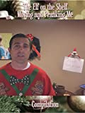 The Elf on the Shelf moving and Pranking Me Compilation