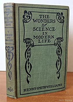 Hardcover The Wonders of Science in Modern Life Volume Five: Science & Industry Book