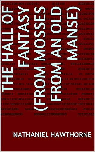 The Hall of Fantasy (From Mosses from an Old Manse) (English Edition)
