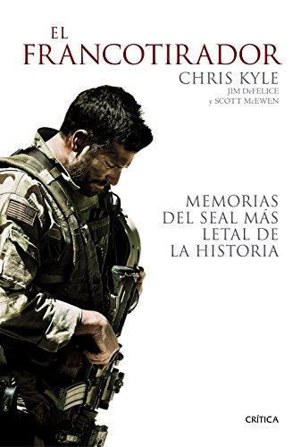 El francotirador: Memorias del SEAL más letal de la histori