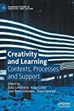 Creativity and Learning: Contexts, Processes and Support...