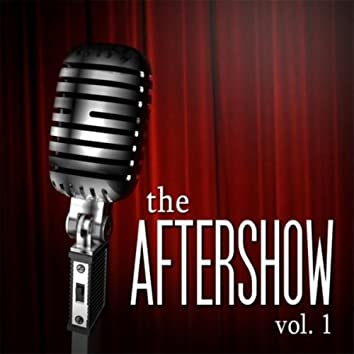 The Aftershow, Vol. 1
