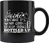 N\A Vino Porque no es Bueno Mantener Las Cosas embotelladas Alcohol Borracho Hablar divulgar Secretos Taza Taza de café Taza mugreeva