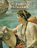 Victorian Painters: Vol. 2 Historical Survey and Plates