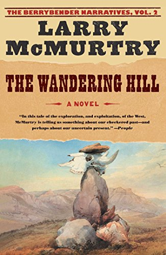 The Wandering Hill: A Novel (The Berrybender Narratives, Band 2)