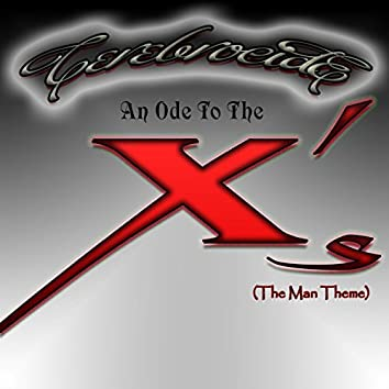 An Ode to the X's (the Man Theme)