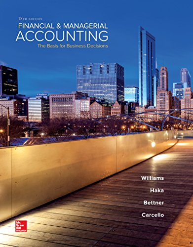Compare Textbook Prices for Financial & Managerial Accounting 18 Edition ISBN 9781259692406 by Williams, Jan,Haka, Susan,Bettner, Mark,Carcello, Joseph